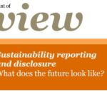 Sustainability reporting and disclosure – What does the future look like?