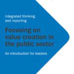 Integrated Reporting is enabling leaders worldwide to improve outcomes and build trust in the public sector