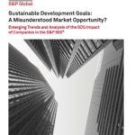 Company Reporting of UN Sustainable Development Goals Fails to Align with Highest Levels of Exposure, According to S&P Global's Trucost