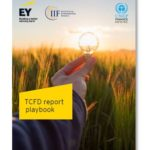 TCFD reporting playbook for more consistent climate disclosures