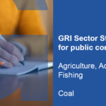 Public comment open for two draft GRI Sector Standards – covering agriculture, aquaculture, fishing, and coal